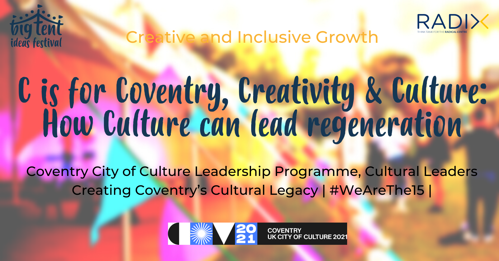 C is for Coventry, Creativity and Culture: How Culture can lead regeneration